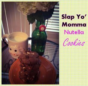Slap Yo' Momma NutellaCookies